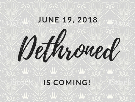 Announcing: DETHRONED!