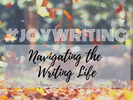 Joywriting: Navigating the Writing Life