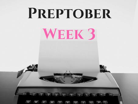 Preptober: Week 3