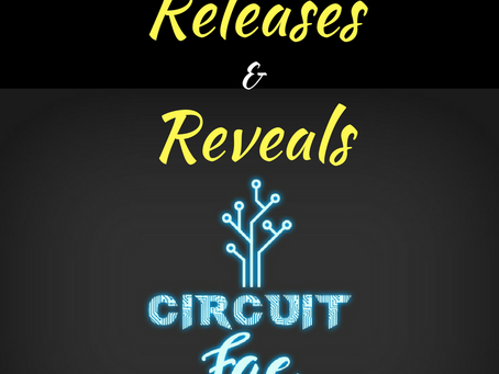 Circuit Fae: Releases & Reveals