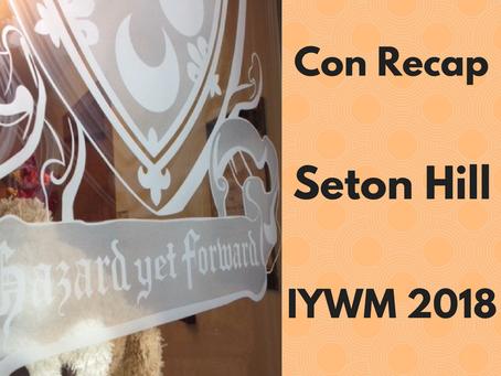 Con Recap: Seton Hill IYWM 2018