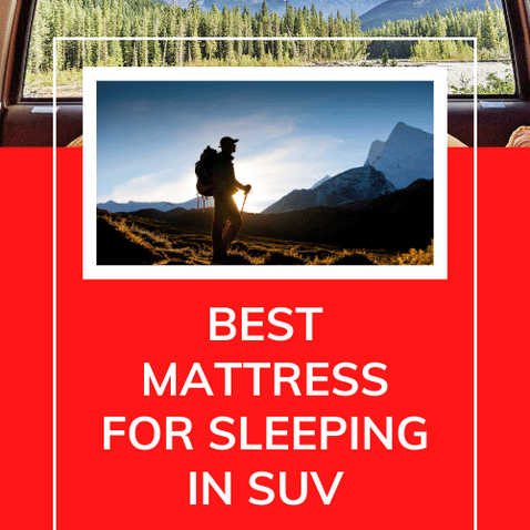 Finding the Best Mattress for Sleeping in SUV -> REVIEW 2021