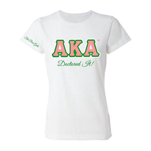 AKA Doctored It T-Shirt