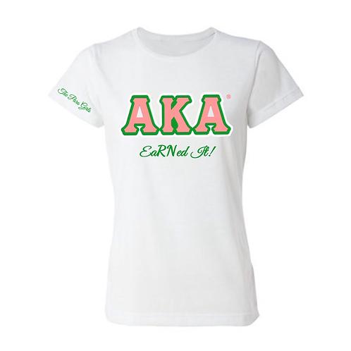 AKA EaRNed It T-Shirt