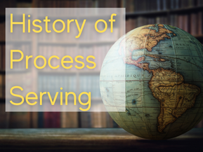 History of process serving