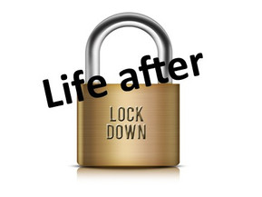 Life AFTER lock down