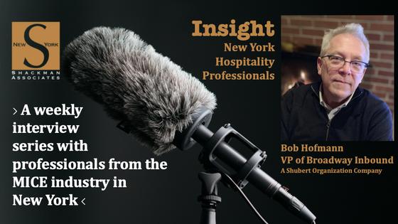 Insight; New York Hospitality Professionals - This Week: Bob Hofmann