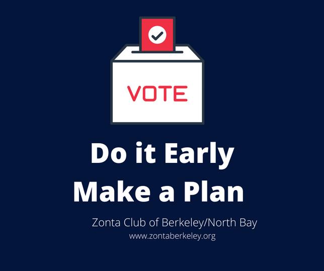 Vote Do it early Make a plan