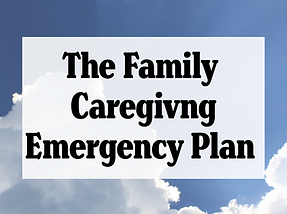 The Family Caregiving Emergency Plan.png