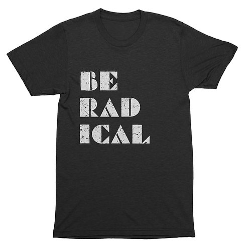 Be Radical T-shirt