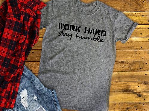 Work Hard, Stay Humble T-shirt