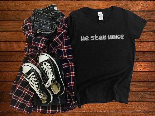 We Stay Woke T-shirt