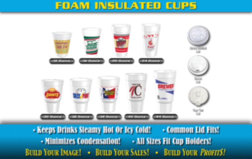 Foam Insulated Custom Printed Cups. Keeps drinks steamy hot or icy cold! Common lid fits! Minimizes condensation! All Sizes fit cup holders!