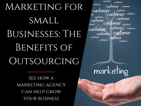 Marketing for Small Businesses: Benefits of Outsourcing