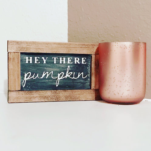 Hey There Pumpkin Wooden Sign