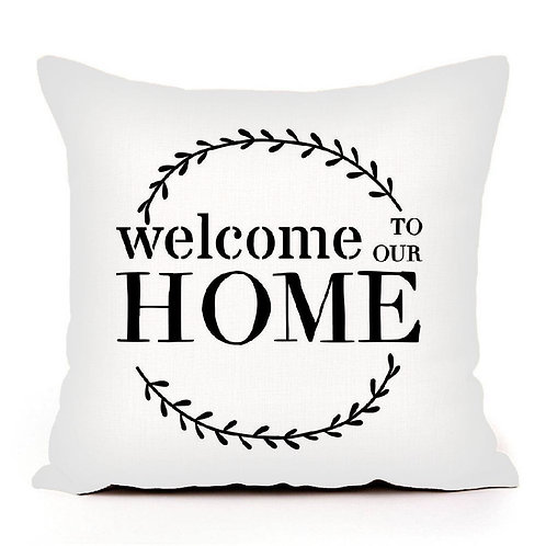 Welcome to Our Home Pillow Cover