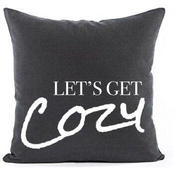 Let's Get Cozy Pillow Cover