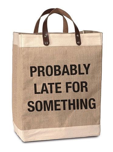 """Probably Late"" Burlap Market Bag"