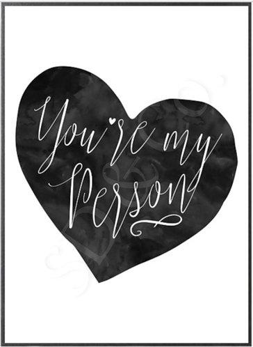 """You're My Person"" Digital Prints"