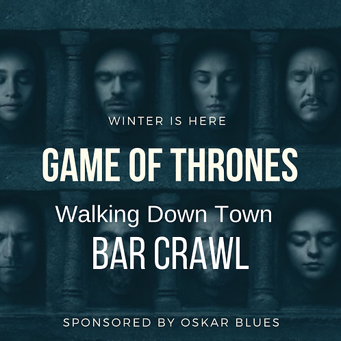 Game Of Thrones Walking Bar Crawl - April 13th - Down Town COS