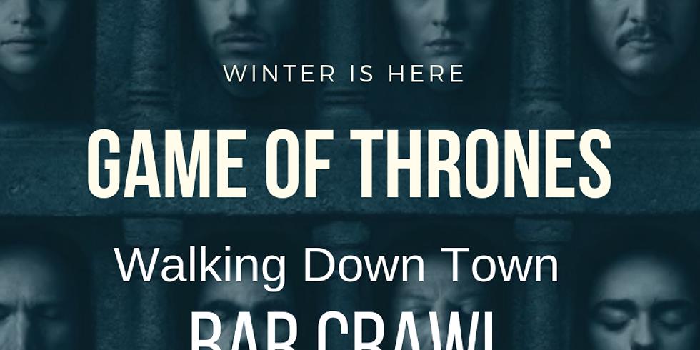 Game Of Thrones Down Town Walking Bar Crawl