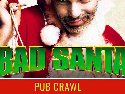 Dec 15th Bad Santa Pub Crawl - SOLD OUT!