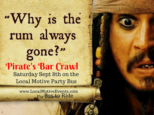 Pirates Bar Crawl - Why Is The Rum Always Gone! - Sept 7th