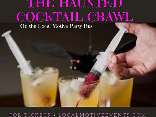 HAUNTED COCKTAIL CRAWL - OCT. 26TH (4 TICKETS LEFT)