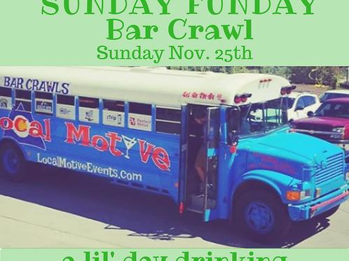 SUNDAY FUNDAY BAR CRAWL - NOV. 25TH