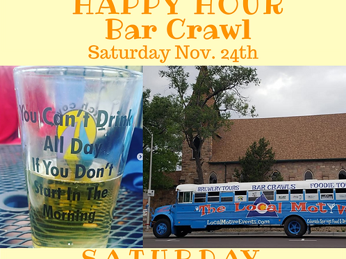 HAPPY HOUR BAR CRAWL - SAT. NOV. 24TH