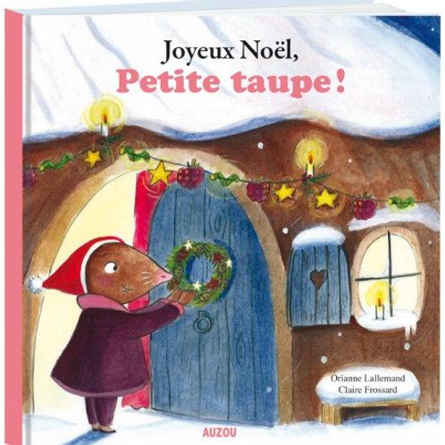 Joyeux Noël, petite taupe!