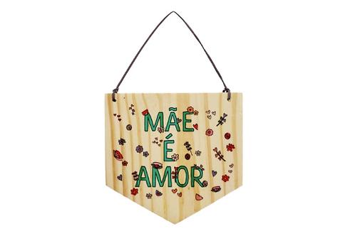 Bandeirola madeira - Mãe é amor