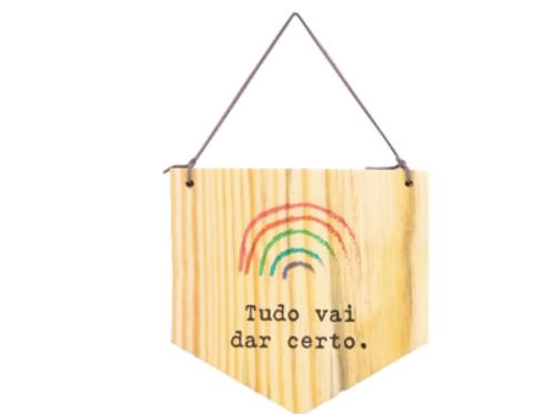 Bandeirola madeira - Tudo vai dar certo arco-íris