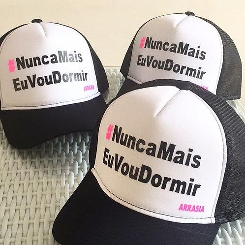 Boné #NuncaMaisEuVouDormir