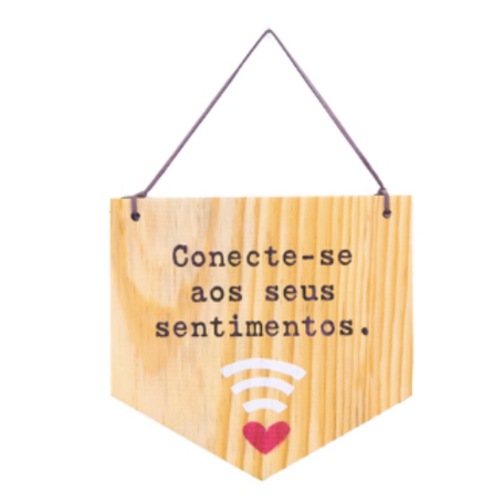Bandeirola madeira - Conecte-se ao seus sentimentos