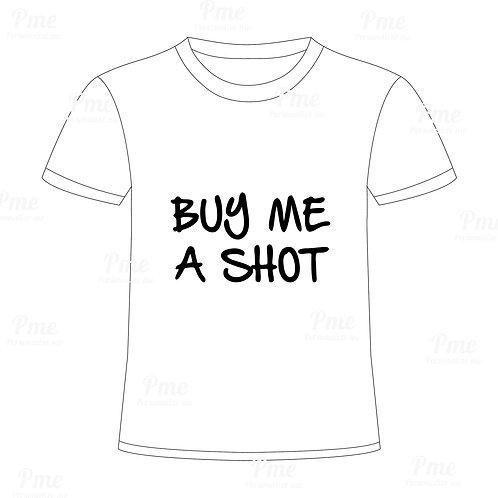 Camiseta Buy me a shot