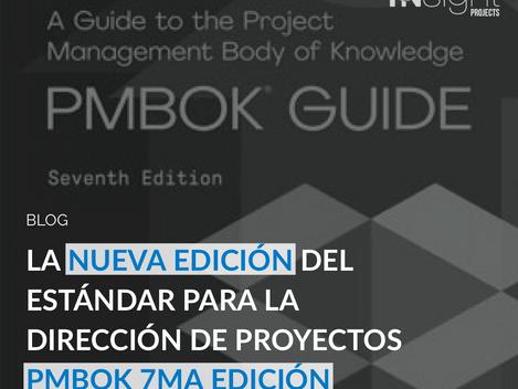La nueva edición del estándar para la Dirección de Proyectos - PMBOK 7ma edición