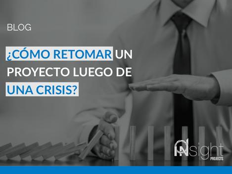 ¿Cómo retomar un proyecto después de una crisis?