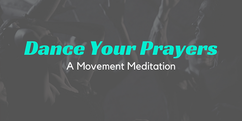 Dance Your Prayers
