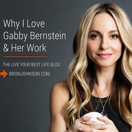 Why I Love Gabby Bernstein and Her Work