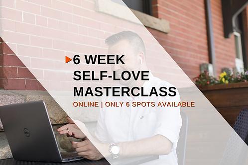 6 Week Self-Love Masterclass | August 5th - September 9th, 2020