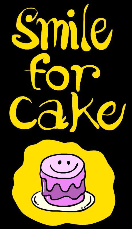 SMILE FOR CAKE