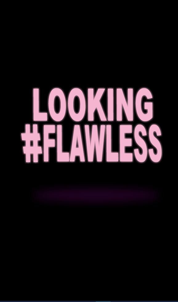 LOOKING FLAWLESS