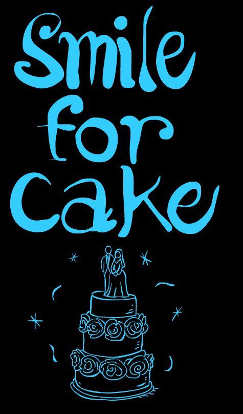 SMILE FOR CAKE 2