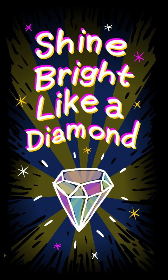 SHIME BRIGHT LIKE A DIAMON
