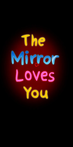 MIRROR LOVES YOU