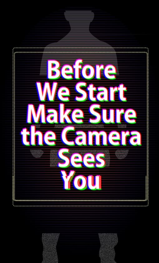 CAMERA CAN SEE YOU