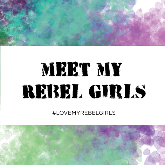 My Rebel Girls