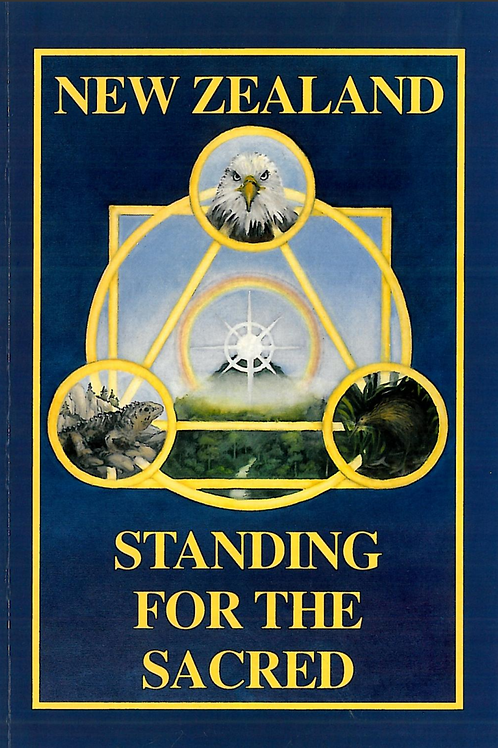 Standing for the Sacred: Thoughts on the Spiritual Destiny of New Zealand (2013)