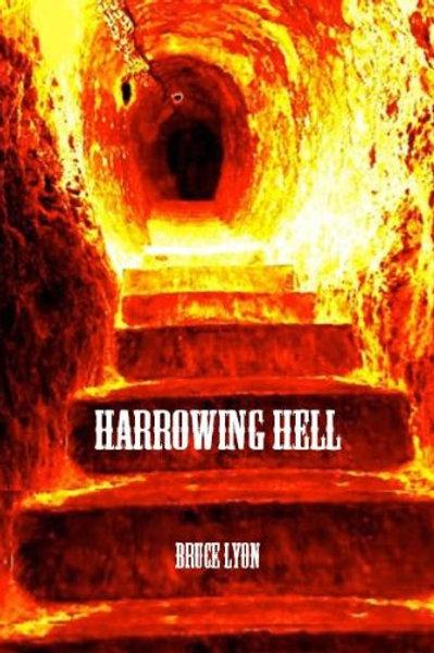 Harrowing Hell by Bruce Lyon (2013)